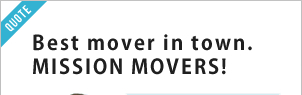 Best mover in town. MISSION MOVERS.